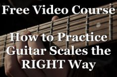 How to Practice Guitar Scales