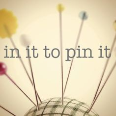In it to Pin it, Please feel free to pin what you like!