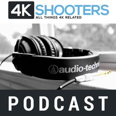 Podcast Episode 015 – Canon 7D Mark II Letdown, 6.5K ARRI Alexa 65, Panasonic LX100 4K Compact, Lumix CM1 4K Camera-phone
