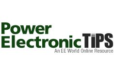 Power Electronic Tips