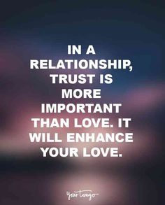 The EX Factor - In a relationship, trust is more important than love. It will enhance your love. The Comprehensive Guide To Getting Your EX Back Relationship Trust Quotes, Trust Yourself Quotes, Love And Trust Quotes, Trust Issues Quotes, Broken Trust Quotes, Trust Love, Quotes About Love And Relationships, Life Quotes Love, Rebound Relationship