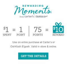 CARTER'S COUPON CODE: 20% off $40 or + purchase with code CART3058 {EXP 7/4/16}  Rewarding Moments $1 spent = 1 point. 75 Points = $10 Reward