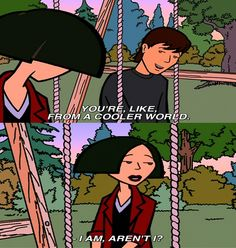 Daria. Jane was the smartest person who ever didn't exist.
