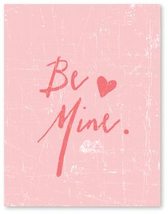 BE MINE - Free Printable from Super Swoon