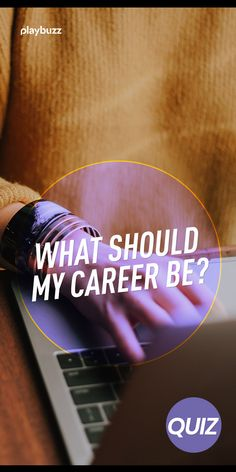 It is never too early and never too late to think about what you want to do as a career. Whether you are just entering the workforce or considering making a change, this quiz will determine what your career should be.