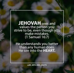Jehovah God understands, even even no one else does.