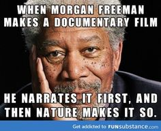 Morgan freeman narrating