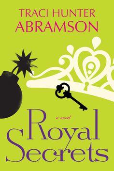 Royal Secrets (Book 1) - Traci Hunter Abramson