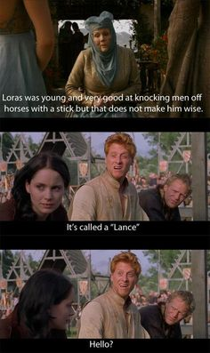 It's called a Lance, Olenna.