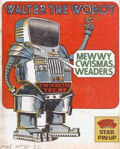2000AD Prog 243 (Roy's Comment: Judge Dredd's faithful robot butler: Walter. Merry Xmas to you too Walter!)