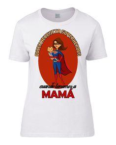 Las mamas pueden con todo, son capaces de hacer la compra, poner una colada, hacer las camas, ir a trabajar, ayudar con los deberes y cambiar los pañales del bebe... todo a la vez!  http://www.lacamisetaoriginal.com/frases/quien-necesita-superheroes-cuando-tenemos-mama-p-7210.html