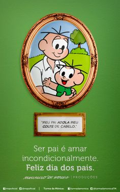 """A tribute to the Father's Day, starring the character Monica from the comics Monica and Friends - August 2012 © MSP - Brasil (1/2) 