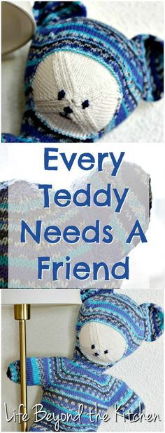 Every Teddy Needs A Friend ~ Seamless Construction Uses Self Patterning Yarn ~ Life Beyond the Kitchen