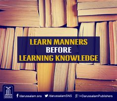 Learn manners before learning knowledge