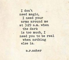I need you to be real. I need you to be real - with me. Great Quotes, Quotes To Live By, Inspirational Quotes, Hard Love Quotes, Dont Hurt Me Quotes, Hold Me Quotes, Love And Support Quotes, I Needed You Quotes, Needing You Quotes