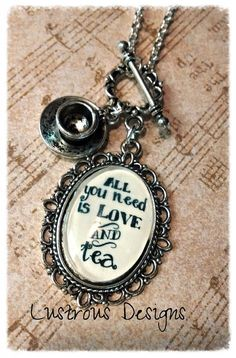 All You Need is Love and Tea  vintage style by LustrousDesigns, $16.00