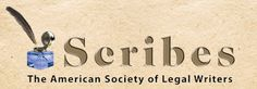 """Scribes was founded in 1953 to honor legal writers and encourage a """"clear, succinct, and forceful style in legal writing."""""""