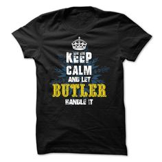 02012203 Keep Calm and Let BUTLER Handle It T-Shirts, Hoodies. CHECK PRICE ==►…