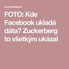 FOTO: Kde Facebook ukladá dáta? Zuckerberg to všetkým ukázal Pc Mouse, Internet, Facebook