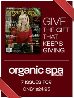 Give the Gift that Keeps Giving with Organic Spa Magazine. #Subscription Green Gift Ideas.