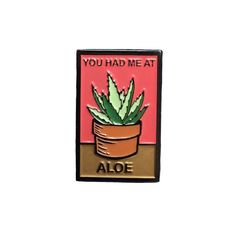 You Had Me at Aloe Enamel Pin | Aloe collectible flair for your hat, l – pinlord