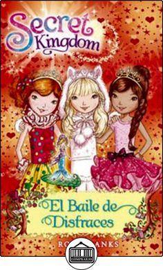 El Baile De Disfraces (Secret Kingdom) de Rosie Banks ✿ Libros infantiles y juveniles - (De 6 a 9 años) ✿