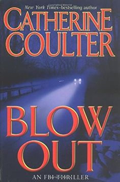 Blowout, Catherine Coulter.  Great writing ❤