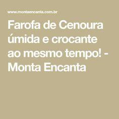 Farofa de Cenoura úmida e crocante ao mesmo tempo! - Monta Encanta