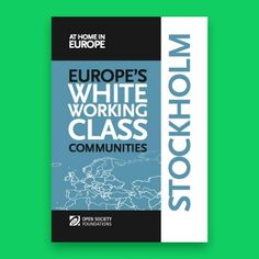 Cover of White Working Class Communities in Stockholm. Though few Swedes from the majority population feel marginalized, there are signs that this is changing, with inequality on the rise and labor market participation decreasing for those with less education.