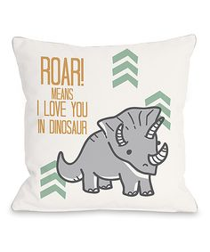 'Roar Means I Love You' Pillow | zulily
