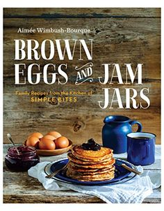 Brown Eggs and Jam Jars -- This looks like a really fun cookbook!