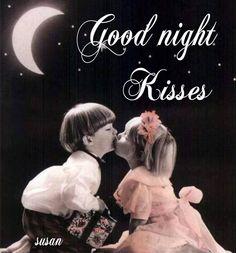 Good night kisses.