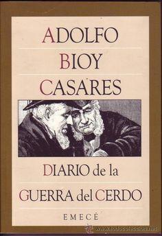 Diario de la guerra del cerdo - Adolfo Bioy Casares