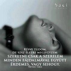 Vavyan Fable idézet a fájdalmas szerelemről. A kép forrása: Baci Lingerie Magyarország: