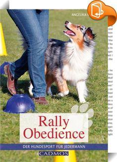 Rally Obedience    ::  In den meisten Sparten des Hundesports sind vor allem junge, schnelle, leichte und wendige Hunde mit sportlichen Hundehaltern aktiv. Rally Obedience ist anders, denn hier können wirklich alle Hunde und Hundeführer mitmachen, unabhängig von Alter, Größe, Gewicht oder sonstigen Talenten. Es geht darum, gemeinsam Spaß zu haben und Übungen zu erarbeiten, die den Hund sowohl geistig als auch körperlich in angemessenem und für jeden zu bewältigendem Maß fordern und Hun...