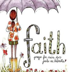 - HAVE FAITH ! - ☔ Now FAITH is the substance of things hoped for, the evidence of things not seen. - So [pray] for rain and pick an umbrella. Scripture Art, Bible Art, Bible Scriptures, Bible Quotes, Scripture Pictures, Bibel Journal, Illustrated Faith, Faith In God, True Faith