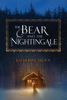 """Book review for """"The Bear and the Nightingale"""" by Katherine Arden"""