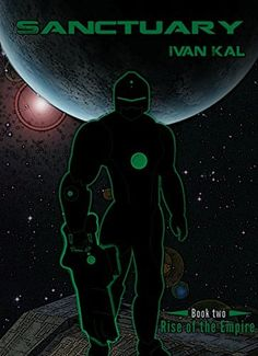 Sanctuary (Rise of the Empire Book 2) by Ivan Kal, http://www.amazon.com/dp/B00PR7A0KQ/ref=cm_sw_r_pi_dp_UXcPub0AVMRCZ