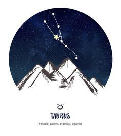 Taurus ~ reliable, patient, practical, devoted