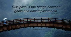 """""""Monday Motivation: DISCIPLINE""""  The practice of training people to obey rules or a code of behavior, using punishment to correct disobedience.  