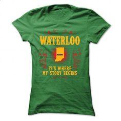 Waterloo - Its where story begin - #tee aufbewahrung #hoodie jacket. BUY NOW => https://www.sunfrog.com/Names/Waterloo--Its-where-story-begin-Green-Ladies.html?68278