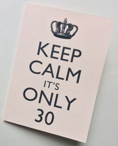 Keep Calm It's Only 30 Birthday Card 30th par RittenhouseTrades