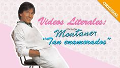 "Videos Literales: Ricardo Montaner ""Tan Enamorados"""