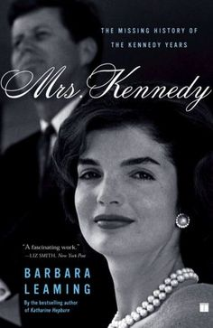 Mrs. Kennedy: The Missing History of the Kennedy Years by Barbara Leaming. I will add this to my reading list. I am enjoying Jackie, Joan and Ethel right now.