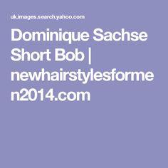 Dominique Sachse Short Bob | newhairstylesformen2014.com