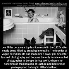 Lee Miller became a top fashion model in the after nearly being killed by stepping into traffic. The founder of Vogue saved her life and made her a cover girl. She later learned photography and became the only female combat photographer in. Creepy Facts, Wtf Fun Facts, Random Facts, Interesting History, Interesting Facts, Women In History, Asian History, History Facts, Strange History