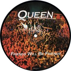 """Queen, Friends Will Be Friends, UK, Deleted, 7"""" vinyl picture disc 7 inch picture disc single, E.M.I., QUEENP8, 15850"""