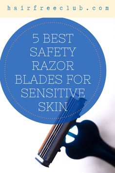 Here are the best safety razor blades for sensitive skin with complete reviews and comparisons. If you have sensitive skin, you know how hard it can be to find razor blades that do not cause irritation or outbreaks. Find the best safety razor blades for your needs on this pin! #shaving #hairremoval #hairremovaltips #razor #sensitiveskin