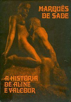 SADE, Marquês de - História de Aline e Valcour. Lisboa : Portugal Press, 1977.