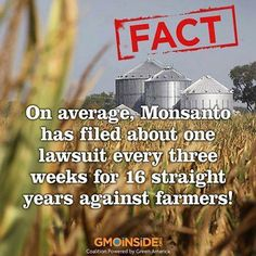 Since 1997 Monsanto hasn't lost a single case against a farmer. Keep in mind these farmers all didn't want GMO seeds, didn't want GMO plants and in turn couldn't sell those GMO crops. Farmer Steve Marsh's fight is fighting a recent contamination case against Monsanto. Learn more here: http://www.dailyfinance.com/2014/02/13/monsantos-gmo-seeds-may-no-longer-be-invincible